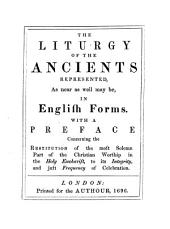 Fragmenta Liturgica: Documents, Illustrative of the Liturgy of the Church of England, Exhibiting the Several Emendations of It, and Substitutions for It, that Have Been Proposed from Time to Time, and Partially Adopted, Whether at Home Or Abroad, Volume 2