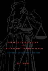 Income Inequality in Capitalist Democracies: The Interplay of Values and Institutions