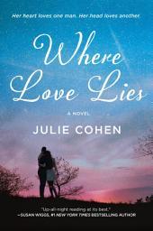 Where Love Lies: A Novel
