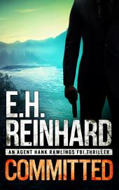 Committed: An Agent Hank Rawlings FBI Thriller, Book 3