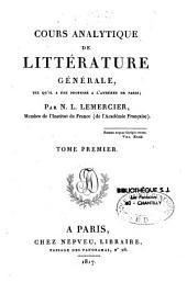 Cours analytique de littérature générale: tel qui'il a été professé à l'Athénée de Paris, Volume1