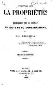 Qu'est-ce que la Propriété?, ou, recherches sur le principe du droit et du gouvernement. Premier mémoire