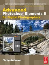 Advanced Photoshop Elements 6 for Digital Photographers