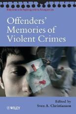Offenders' Memories of Violent Crimes