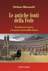 Le antiche fonti della Fede: Eusebio da Cesarea e la prima storia della Chiesa