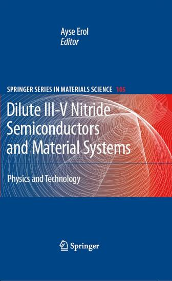 Dilute III V Nitride Semiconductors and Material Systems PDF