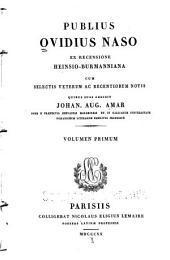 Publii Ovidii Nasonis quae extant omnia opera: Volume 1