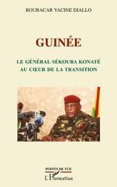 GUINÉE LE GENERAL SÉKOUBA KONATÉ AU COEUR DE LA TRANSITION: (2E EDITION)