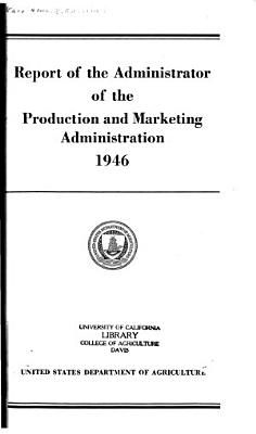 Report of the Administrator of the Production and Marketing Administration PDF