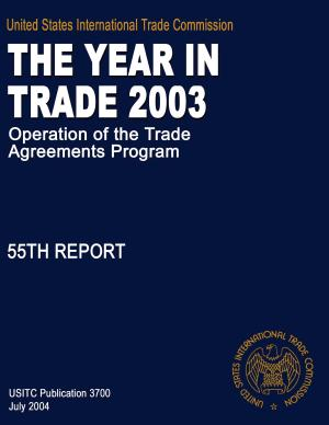 Operation of the Trade Agreements Program  The Year in Trade  55th Report 2003 PDF