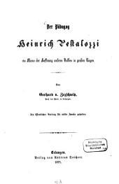 Der Pädagog Heinrich Pestalozzi: ein Mann der Hoffnung unseres Volkes in großen Tagen : als öffentlicher Vortrag für milde Zwecke gehalten