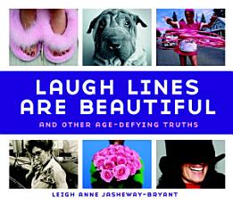 Laugh Lines Are Beautiful PDF