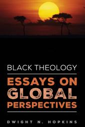Black Theology--Essays on Global Perspectives