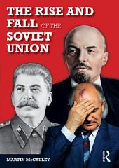 The Rise and Fall of the Soviet Union: Edition 3