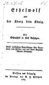 Ethelwolf oder der König kein König; ein Schauspiel in 5 Aufz. nebst Anm