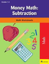 Money Math: Subtraction: Math Worksheets