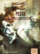 Re Peste: Il capolavoro del maestro del terrore con audiolibro, colonna sonora e illustrazioni animate
