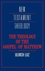 The Theology of the Gospel of Matthew PDF