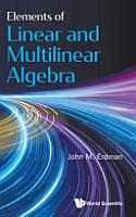 Elements of Linear and Multilinear Algebra PDF
