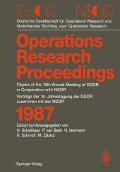DGOR/NSOR: Papers of the 16th Annual Meeting of DGOR in Cooperation with NSOR/Vorträge der 16. Jahrestagung der DGOR zusammen mit der NSOR