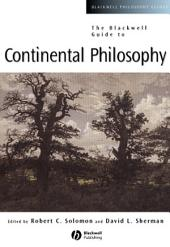 The Blackwell Guide to Continental Philosophy