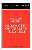 Philosophy of German Idealism  Fichte  Jacobi  and Schelling PDF