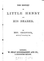 The history of little Henry and his bearer [and other stories].
