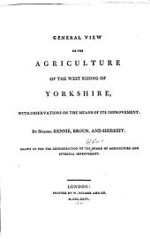 General view of the agriculture of the county of the West Riding of Yorkshire: with observations on the means of its improvement, Volume 6, Issue 1