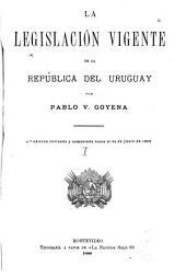 La legislación vigente de la república del Uruguay: 1. pte. Derecho político