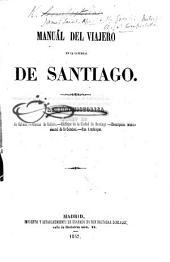 Manual del viajero en la catedral de Santiago. Reseña histórica de Galicia, etc