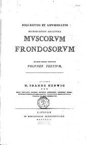 Descriptio et adumbratio microscopico-analytica muscorum frondosorum nec non aliorum vegetantium e classe cryptogamica Linnaei novorum dubiisque vexatorum