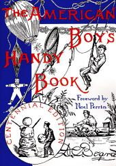 The American Boys Handy Book: What to Do and how to Do it