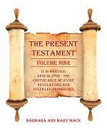 The Present Testament Volume Nine