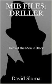 MIB Files: Driller (Tales of the Men In Black - Book 8)