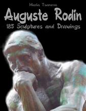 Auguste Rodin: 185 Sculptures and Drawings
