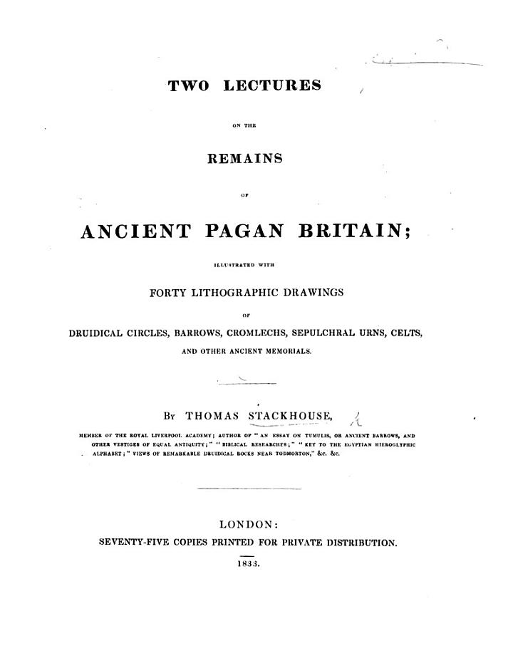 Two Lectures on the Remains of ancient Pagan Britain, illustrated with forty lithographic drawings, etc