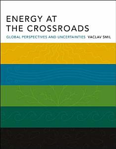 Energy at the Crossroads