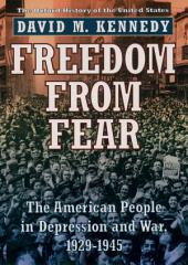 Freedom from Fear: The American People in Depression and War, 1929-1945