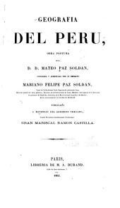 Geografía del Perú: obra póstuma del D. D. Mateo Paz Soldán, Volumen 1