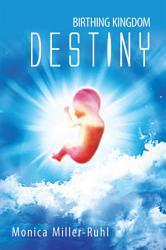 Birthing Kingdom Destiny Book PDF