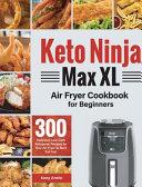 Keto Ninja Max XL Air Fryer Cookbook for Beginners