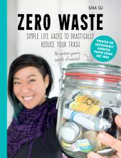 Zero Waste: Simple Life Hacks to Drastically Reduce Your Trash