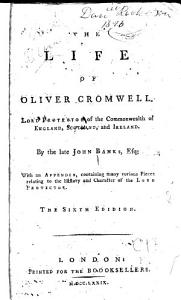 The Life of Oliver Cromwell, Lord Protector of England, Scotland and Ireland