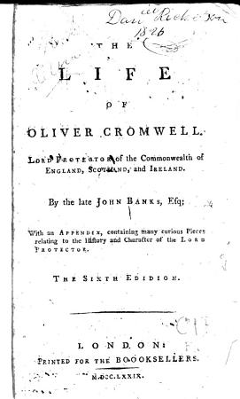 The Life of Oliver Cromwell  Lord Protector of England  Scotland and Ireland PDF