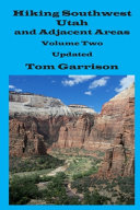 Hiking Southwest Utah and Adjacent Areas  Volume Two Updated PDF