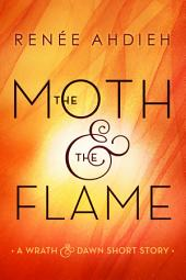 The Moth and the Flame: A Wrath & the Dawn Short Story