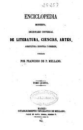 Enciclopedia moderna: Diccionario universal de literatura, ciencias, artes, agricultura, industria y comercio, Volumen 5