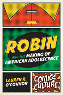 Robin and the Making of American Adolescence