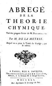Abregé de la theorie chymique: tiré des propres écrits de M. Boerhaave