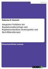 Integrative Verfahren der Regulationsphysiologie und Regulationsmedizin: Homöopathie und Bach-Blütentherapie